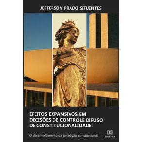 Efeitos-expansivos-em-decisoes-de-controle-difuso-de-constitucionalidade--o-desenvolvimento-da-jurisdicao-constitucional