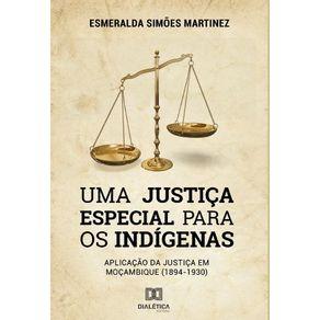 Uma-Justica-Especial-para-os-Indigenas--aplicacao-da-Justica-em-Mocambique--1894-1930---