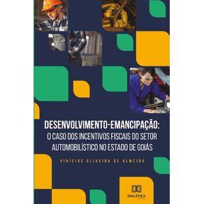 Desenvolvimento--Emancipacao--o-caso-dos-incentivos-fiscais-do-setor-automobilistico-no-Estado-de-Goias