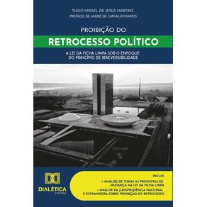 Proibicao-do-retrocesso-politico--a-lei-da-ficha-limpa-sob-o-enfoque-do-principio-de-irreversibilidade