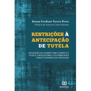 Restricoes-a-antecipacao-de-tutela--Aplicacao-de-acordo-com-o-direito-a-tutela-jurisdicional-e-os-principios-constitucionais-do-processo