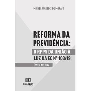 Reforma-da-Previdencia--o-RPPS-da-Uniao-a-luz-da-EC-No-103-19-teoria-e-pratica