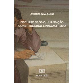 Discurso-de-Odio-Jurisdicao-Constitucional-e-Pragmatismo