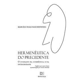 Hermeneutica-do-precedente--o-cuidado-da-coerencia-e-da-integridade
