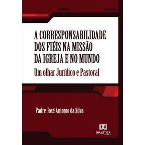 A-corresponsabilidade-dos-fieis-na-missao-da-Igreja-e-no-mundo--um-olhar-juridico-e-pastoral