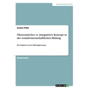 Okonomisches-vs.-integratives-Konzept-in-der-sozialwissenschaftlichen-Bildung