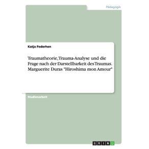 Traumatheorie-Trauma-Analyse-und-die-Frage-nach-der-Darstellbarkeit-des-Traumas.-Marguerite-Duras-Hiroshima-mon-Amour