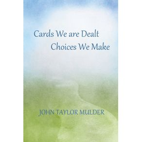 Cards-We-Are-Dealt-Choices-We-Make