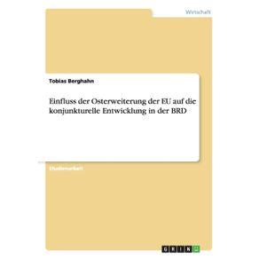 Einfluss-der-Osterweiterung-der-EU-auf-die-konjunkturelle-Entwicklung-in-der-BRD