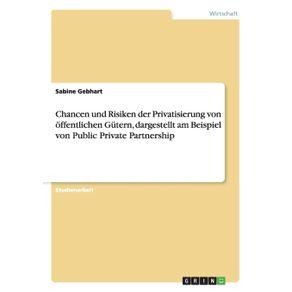 Chancen-und-Risiken-der-Privatisierung-von-offentlichen-Gutern-dargestellt-am-Beispiel-von-Public-Private-Partnership