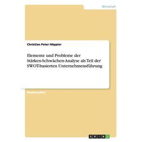 Elemente-und-Probleme-der-Starken-Schwachen-Analyse-als-Teil-der-SWOT-basierten-Unternehmensfuhrung
