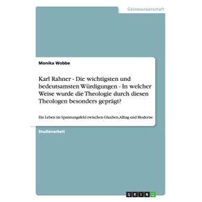 Karl-Rahner-----Die-wichtigsten-und-bedeutsamsten-Wurdigungen---In-welcher-Weise-wurde-die-Theologie-durch-diesen-Theologen--besonders-gepragt-