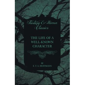 The-Life-of-a-Well-Known-Character--Fantasy-and-Horror-Classics-