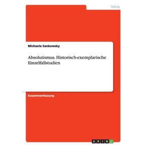 Absolutismus.-Historisch-exemplarische-Einzelfallstudien