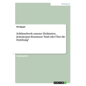 Schlusselwerk-unserer-Zivilisation.-Jean-Jacques-Rousseaus-Emil-oder-Uber-die-Erziehung