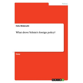 What-drove-Yeltsins-foreign-policy-