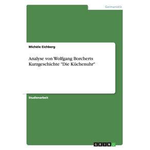 Analyse-von-Wolfgang-Borcherts-Kurzgeschichte-Die-Kuchenuhr