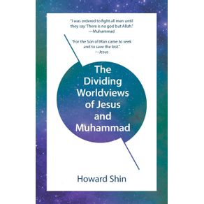 The-Dividing-Worldviews-of-Jesus-and-Muhammad