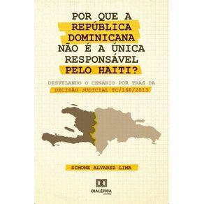 Por-que-a-Republica-Dominicana-nao-e-a-unica-responsavel-pelo-Haiti---Desvelando-o-cenario-por-tras-da-decisao-judicial-TC-168-2013