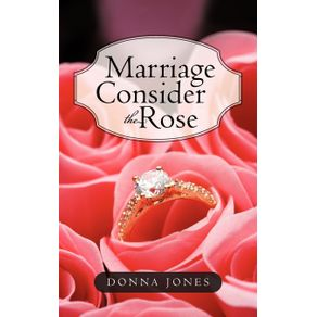 Marriage-Consider-the-Rose