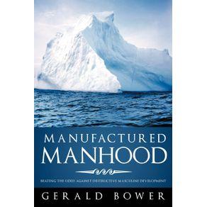 Manufactured-Manhood