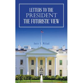 Letters-to-the-President-the-Futuristic-View