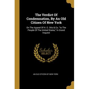The-Verdict-Of-Condemnation-By-An-Old-Citizen-Of-New-York