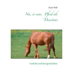 Na-so-was-Pferd-als-Deserteur
