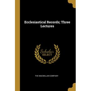 Ecclesiastical-Records--Three-Lectures