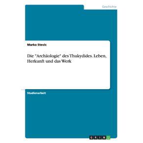Die-Archaologie-des-Thukydides.-Leben-Herkunft-und-das-Werk