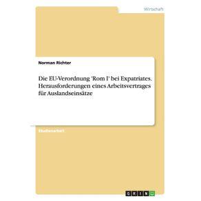 Die-EU-Verordnung-Rom-I-bei-Expatriates.-Herausforderungen-eines--Arbeitsvertrages-fur-Auslandseinsatze
