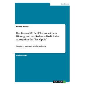 Das-Frauenbild-bei-T.-Livius-auf-dem-Hintergrund-der-Reden-anlasslich-der-Abrogation-der-lex-Oppia