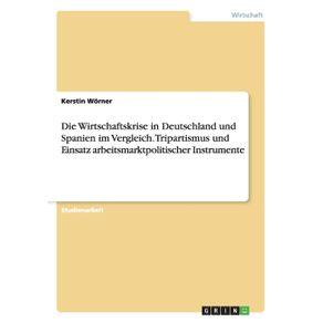 Die-Wirtschaftskrise-in-Deutschland-und-Spanien-im-Vergleich.-Tripartismus-und-Einsatz-arbeitsmarktpolitischer-Instrumente