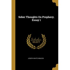 Sober-Thoughts-On-Prophecy.-Essay-1