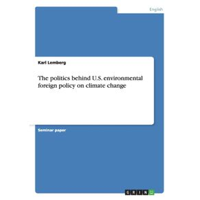The-politics-behind-U.S.-environmental-foreign-policy-on-climate-change