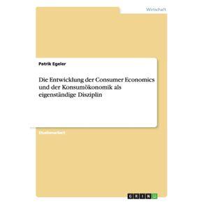 Die-Entwicklung-der-Consumer-Economics-und-der-Konsumokonomik-als-eigenstandige-Disziplin