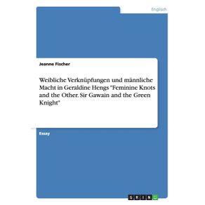 Weibliche-Verknupfungen-und-mannliche-Macht-in-Geraldine-Hengs-Feminine-Knots-and-the-Other.-Sir-Gawain-and-the-Green-Knight
