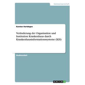 Veranderung-der-Organisation-und-Institution-Krankenhaus-durch-Krankenhausinformationssysteme--KIS-