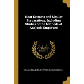 Meat-Extracts-and-Similar-Preparations-Including-Studies-of-the-Methods-of-Analysis-Employed
