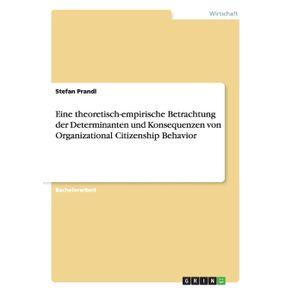 Eine-theoretisch-empirische-Betrachtung-der-Determinanten-und-Konsequenzen-von-Organizational-Citizenship-Behavior
