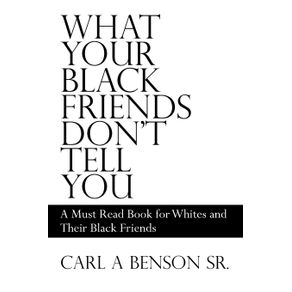 What-Your-Black-Friends-Dont-Tell-You