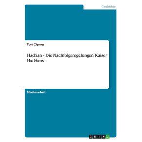 Hadrian---Die-Nachfolgeregelungen-Kaiser-Hadrians