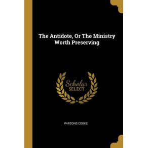 The-Antidote-Or-The-Ministry-Worth-Preserving