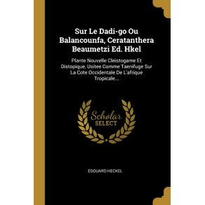 Sur-Le-Dadi-go-Ou-Balancounfa-Ceratanthera-Beaumetzi-Ed.-Hkel