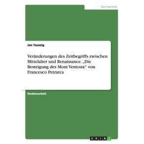"""Veranderungen-des-Zeitbegriffs-zwischen-Mittelalter-und-Renaissance.--""""Die-Besteigung-des-Mont-Ventoux-von-Francesco-Petrarca"""