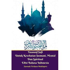 Tasawuf-Sufi-Untuk-Kesehatan-Jasmani-Mental-Dan-Spiritual-Edisi-Bahasa-Indonesia