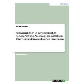 Schwierigkeiten-in-der-empirischen-Sozialforschung.-Aufgezeigt-am-narrativen-Interview-und-standardisierten-Fragebogen