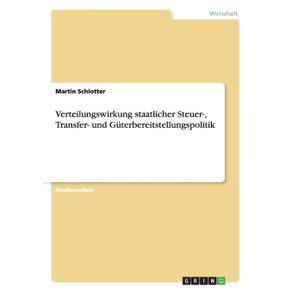 Verteilungswirkung-staatlicher-Steuer--Transfer--und-Guterbereitstellungspolitik