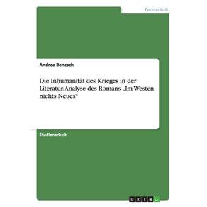 """Die-Inhumanitat-des-Krieges-in-der-Literatur.-Analyse-des-Romans-""""Im-Westen-nichts-Neues"""