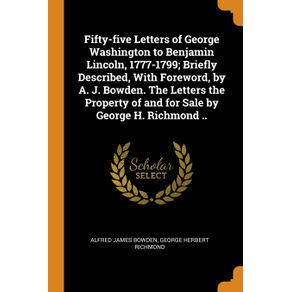Fifty-five-Letters-of-George-Washington-to-Benjamin-Lincoln-1777-1799--Briefly-Described-With-Foreword-by-A.-J.-Bowden.-The-Letters-the-Property-of-and-for-Sale-by-George-H.-Richmond-..